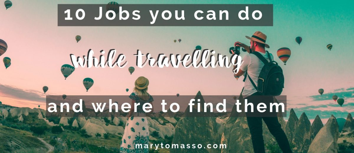 10 Jobs you can do while travelling